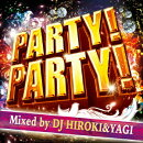 PARTY!PARTY! Mixed by DJ HIROKI&YAGI
