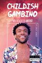 ショッピングiface Childish Gambino_ Multifaceted Artist CHILDISH GAMBINO MULTIFACETED (Hip-Hop Artists) [ Laura K. Murray ]