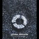 globe decade -single history 1995-2004- [ globe ]