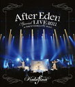 After Eden Special LIVE 2011 at TOKYO DOME CITY HALL【Blu-ray】 [ Kalafina ]
