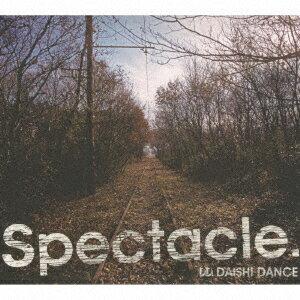 Spectacle. [ DAISHI DANCE ]