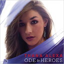 Other - 【輸入盤】Ode To Heroes [ Thana Alexa ]