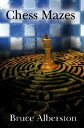 Chess Mazes: A New Kind of Chess Puzzle for Everyone CHESS MAZES
