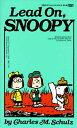 LEAD ON,SNOOPY(A) [ CHARLES M. SCHULZ ]