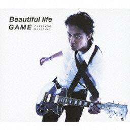 Beautiful life/GAME(初回限定 「GAME」 Music Clip DVD付 盤 CD+DVD) [ <strong>福山雅治</strong> ]