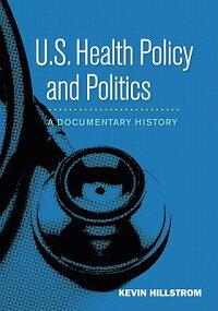UsHealthPolicyandPolitics:ADocumentaryHistory