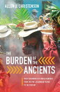 The Burden of the Ancients: Maya Ceremonies of World Renewal from the Pre-Columbian Period to the Pr