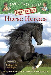 MagicTreeHouseFactTracker#27:HorseHeroes:ANonfictionCompaniontoMagicTreeHouse#49:Sta[MaryPopeOsborne]