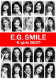 E.G. SMILE -E-girls BEST- (2CD+3Blu-ray+スマプラムービー+スマプラミュージック) [ E-girls ]