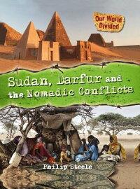 Sudan,DarfurandtheNomadicConflicts[PhilipSteele]