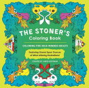 The Stoner 039 s Coloring Book: Coloring for High-Minded Adults STONERS COLOR BK Jared Hoffman