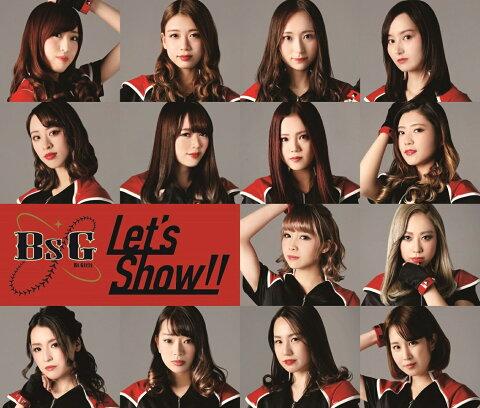 Let's Show!! [ BsGirls ]