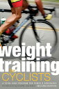 Weight Training for Cyclists: A Total Body Program for Power & Endurance [ Ken Doyle ]