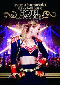 ayumi hamasaki ARENA TOUR 2012 A ���HOTEL Love songs���