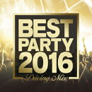 BEST PARTY 2016 -Driving Mix-