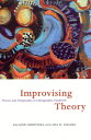 Improvising Theory: Process and Temporality in Ethnographic Fieldwork IMPROVISING THEORY