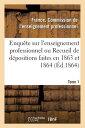 Enquete Sur L'Enseignement Professionnel, Depositions Faites En 1863 Et 1864, Commission Tome 1 = En FRE-ENQUETE SUR LENSEIGNEMENT (Sciences Sociales) [ France Enseignement ]
