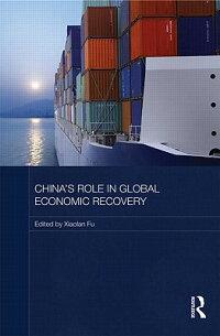 China'sRoleinGlobalEconomicRecovery[XiaolanFu]