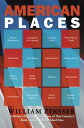 American Places: A Writer's Pilgrimage to Sixteen of This Country's Mo...