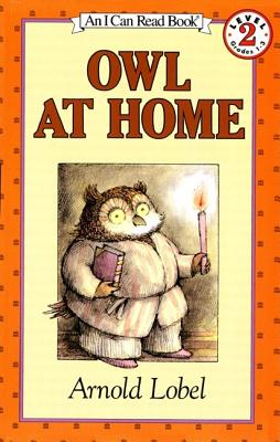 Owl at Home OWL AT HOME (I Can Read Books: Level 2) [ Arnold Lobel ]