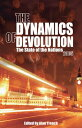 The Dynamics of Devolution: The State of the Nations DYNAMICS OF DEVOLUTION (State of the Nations)