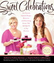 Sweet Celebrations: Our Favorite Cupcake Recipes, Memories, and Decorating Secrets That Add Sparkle [ Katherine Kallinis Berman ]