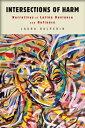 图书, 杂志, 漫画 - Intersections of Harm: Narratives of Latina Deviance and Defiance INTERSECTIONS OF HARM NONE/E [ Laura Halperin ]
