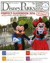 Disney PARKS PERFECT GUIDEBOOK(2016) 海外ディズニーリゾートのすべて (Disney fan mook) Disney Fan編集部
