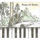 Piano set Works. [ (V.A.) ]