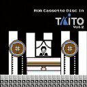 Rom Cassette Disc In TAITO Vol.2 [ (ゲーム・ミュージック) ]
