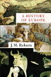 A History of Europe, Part one [ J. M. Roberts ]