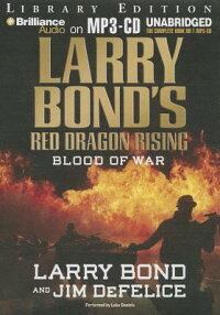 LarryBond'sRedDragonRising:BloodofWar[LarryBond]