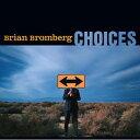 其它 - 【輸入盤】Choices [ Brian Bromberg ]