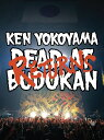DEAD AT BUDOKAN RETURNS [ Ken Yokoyama ]