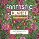 ファンタスティック・プラネット FANTASTIC PLANET 世界の美しい景観を集めたカラーリン