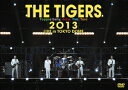 THE TIGERS 2013 LIVE in TOKYO DOME THE TIGERS