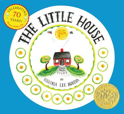 The Little House 70th Anniversary Edition with CD LITTLE HOUSE 70TH ANNIV /E W/C [ Virginia Lee Burton ]