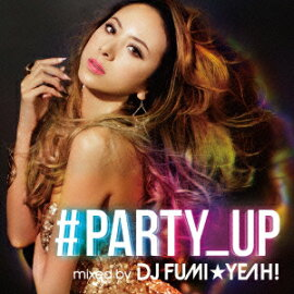 ��PARTY_UP mixed by DJ FUMI��YEAH!