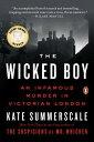 西洋書籍 - The Wicked Boy: An Infamous Murder in Victorian London WICKED BOY [ Kate Summerscale ]