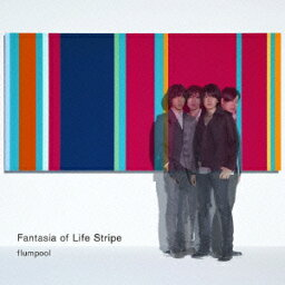 Fantasia of Life Stripe [ <strong>flumpool</strong> ]