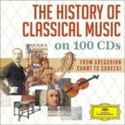 【輸入盤】クラシック音楽の歴史〜グレゴリオ聖歌からグレツキまで(100CD)