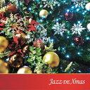決定盤!!::ジャズDEクリスマス [ (V.A.) ]