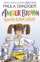 Amber Brown Wants Extra Credit AMBER BROWN WANTS EXTRA CREDIT (Amber Brown) [ Paula Danziger ]