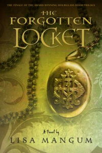 TheForgottenLocket,Book3,oftheHourglassDoorTrilogy