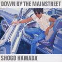 DOWN BY THE MAINSTREET [ 浜田省吾 ...