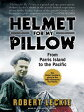 Helmet for My Pillow: From Parris Island to the Pacific [ Robert Leckie ]