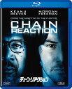 チェーン・リアクション【Blu-ray】 [ キアヌ・...