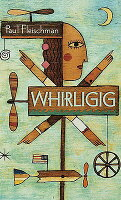 whirligig by paul fleischman novel analysis Author study by brooke coalter paul fleischman was born in california in 1952 he is the son of albert sidney and beth fleischman his father, sid fleischman has written many children's books.