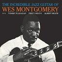 【輸入盤】Incredible Jazz Guitar Of Wes Montgomery (見開き紙ジャケット仕様) [ Wes Montgomery ]
