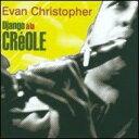 【輸入盤】Django A La Creole [ Evan Christopher ]